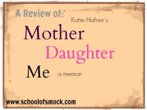 "Can We Ever Let Go of Our Childhoods? A Review of ""Mother Daughter Me"""